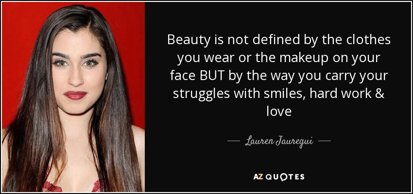 how is beauty defined - Lauren Jauregui quote: Beauty is not defined by the clothes you wear ...