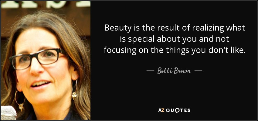 bobbi brown quote beauty is the result of realizing what
