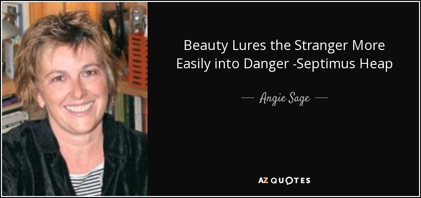 Beauty Lures the Stranger More Easily into Danger -Septimus Heap - Angie Sage