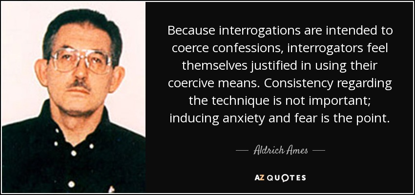 coercive interrogation techniques Legally sanctioned interrogation techniques such as offering false hope, minimizing the situation, and lying about witnesses or evidence would probably not be as damaging to the psyche were it not for the coercive nature of the interview room.