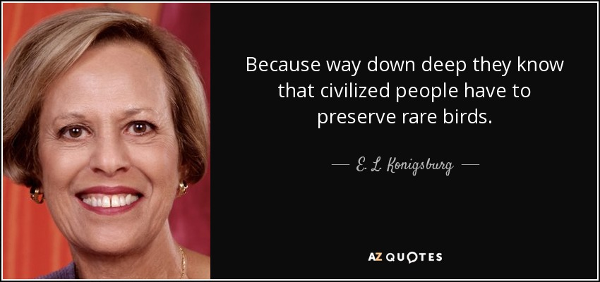 e l konigsburg quote because way down deep they know that
