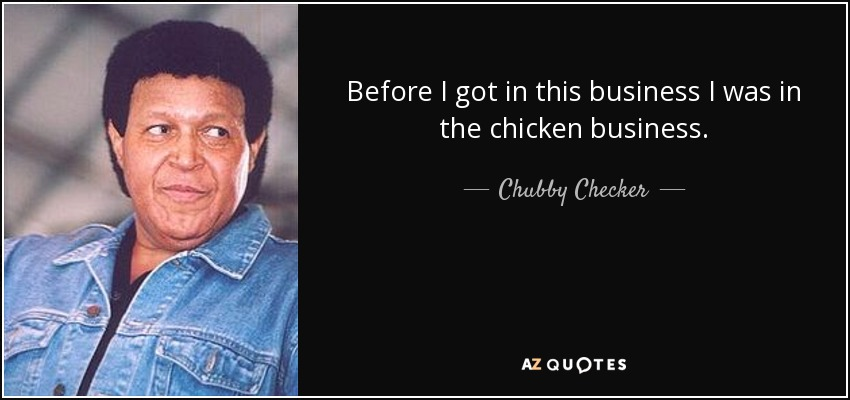 TOP 25 QUOTES BY CHUBBY CHECKER | A-Z Quotes
