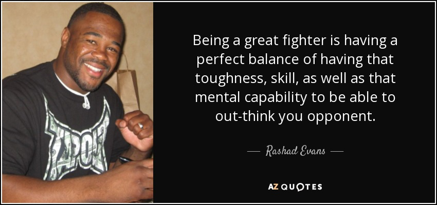 Rashad Evans Quote Being A Great Fighter Is Having A Perfect