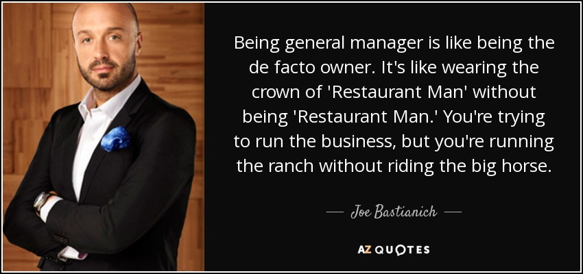Joe Bastianich Quote Being General Manager Is Like Being The De