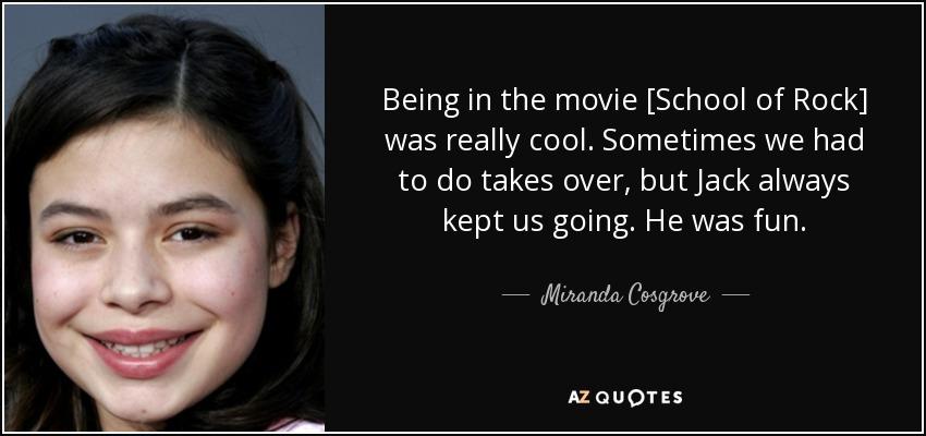 Miranda Cosgrove Quote Being In The Movie School Of Rock Was