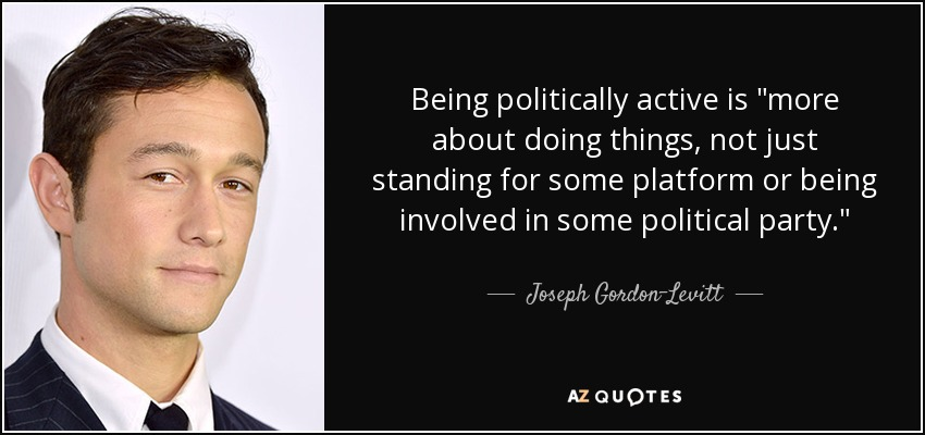Being politically active is