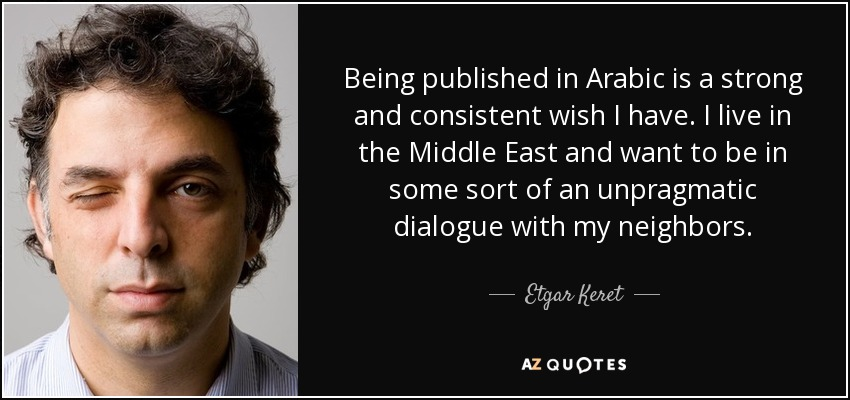 Etgar Keret Quote Being Published In Arabic Is A Strong And