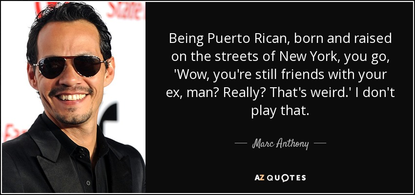 Marc Anthony quote: Being Puerto Rican, born and raised on ...