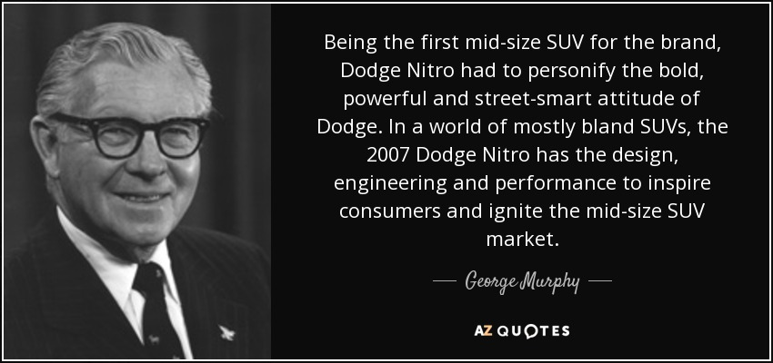 George Murphy Quote Being The First Mid Size Suv For The Brand