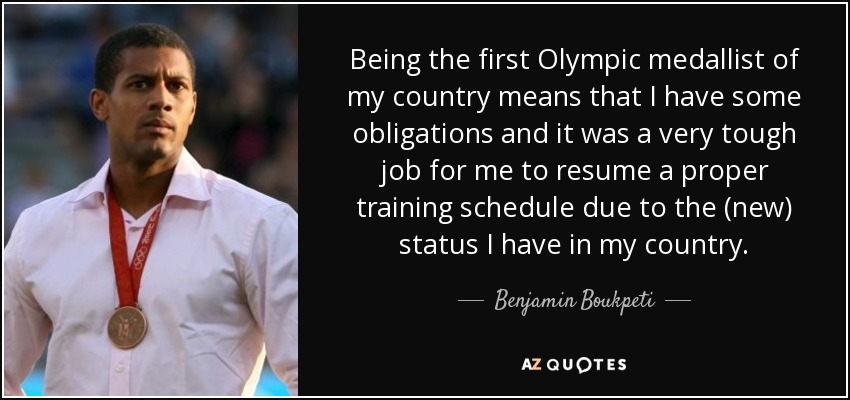 Being the first Olympic medallist of my country means that I have some obligations and it was a very tough job for me to resume a proper training schedule due to the (new) status I have in my country. - Benjamin Boukpeti