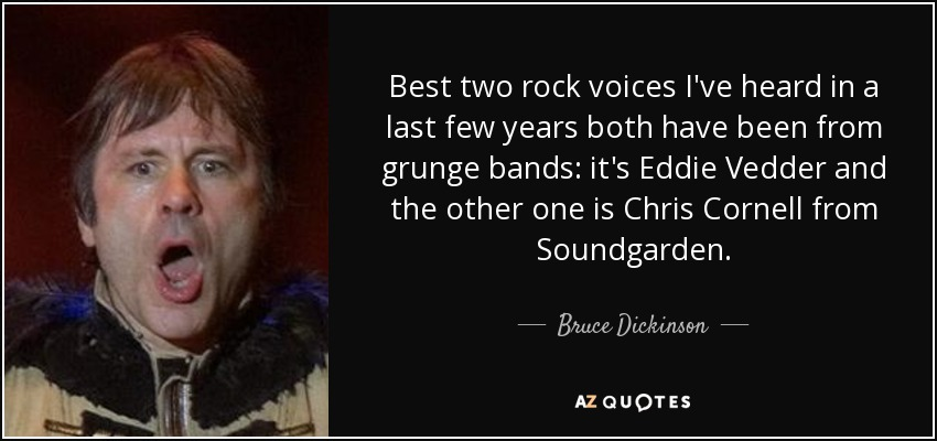 Bruce Dickinson quote: Best two rock voices I've heard in a