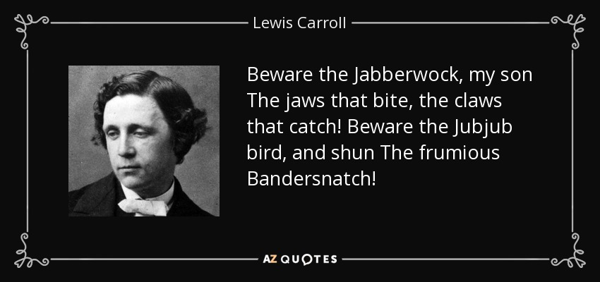 War Related Bird Claw Quote: Lewis Carroll Quote: Beware The Jabberwock, My Son The