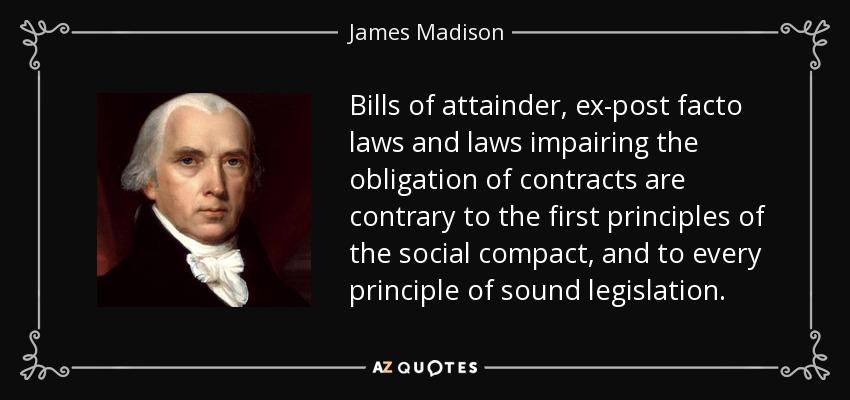 james madison quote  bills of attainder  ex