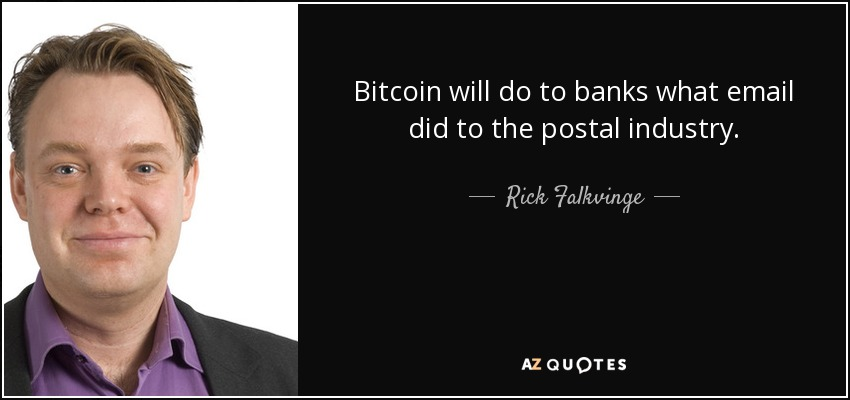 Bitcoin Quote Best Rick Falkvinge Quote Bitcoin Will Do To Banks What Email Did To The
