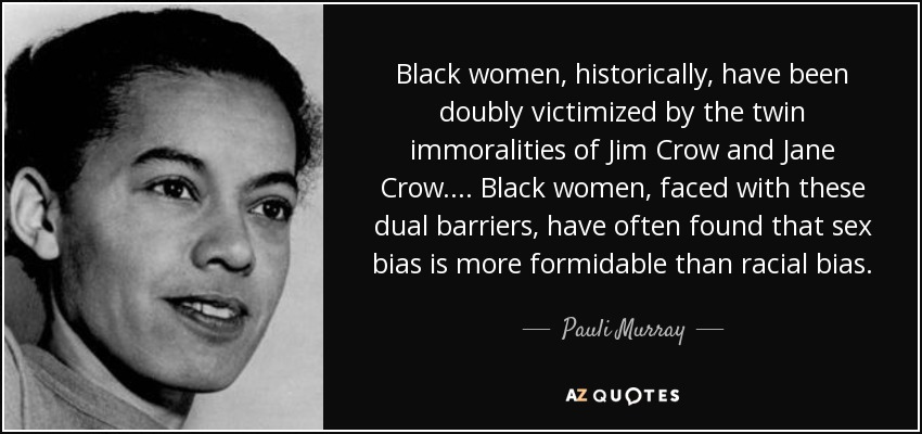 Pauli Murray Quote Black Women Historically Have Been Doubly Fascinating Quotes By Black Women