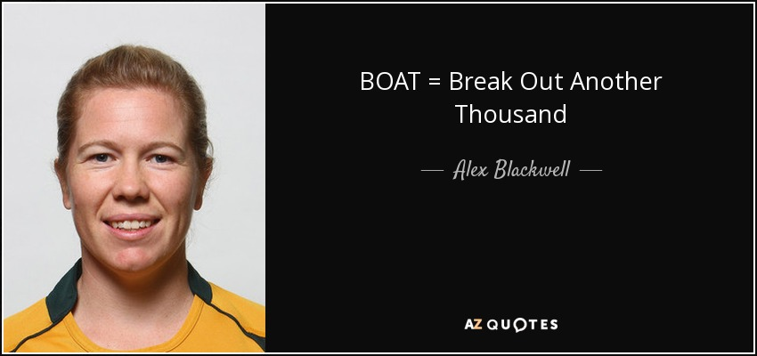 BOAT = Break Out Another Thousand - Alex Blackwell