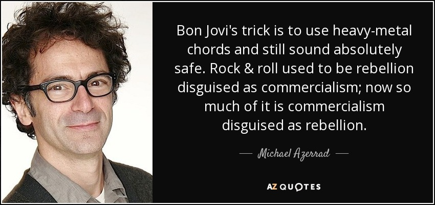 Michael Azerrad quote: Bon Jovi\'s trick is to use heavy-metal chords ...