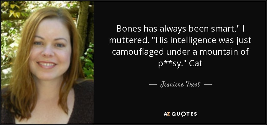 Bones has always been smart,