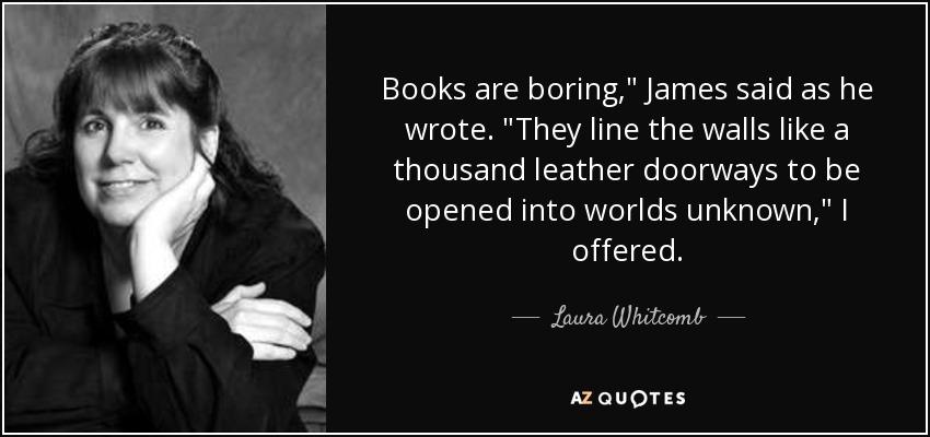 Books are boring,