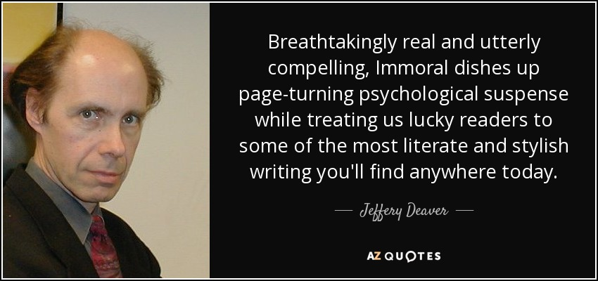 Jeffery Deaver quote: Breathtakingly real and utterly compelling