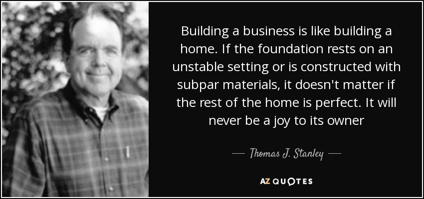 Thomas J Stanley Quote Building A Business Is Like