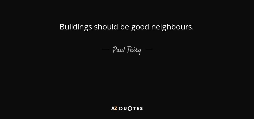Paul Thiry Quote Buildings Should Be Good Neighbours