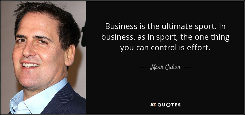 Image result for business is the ultimate sport mark cuban tweet