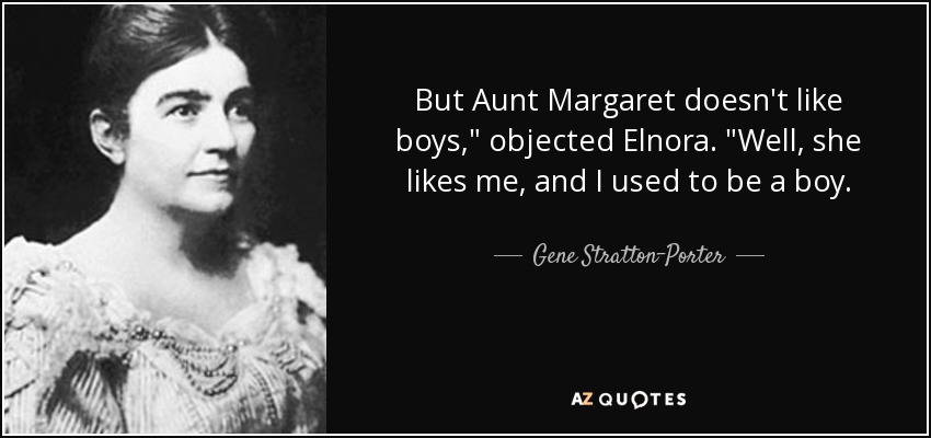 But Aunt Margaret doesn't like boys,