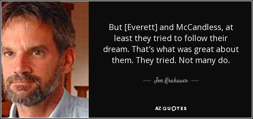 Jon Krakauer Quote But Everett And Mccandless At Least They