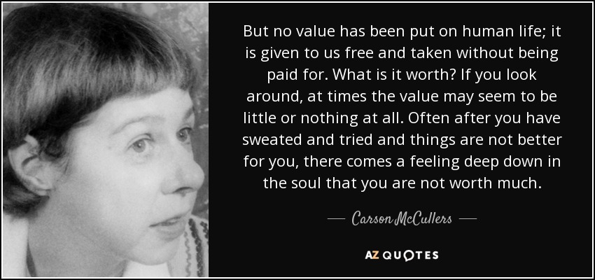 Carson Mccullers Quote But No Value Has Been Put On Human Life It