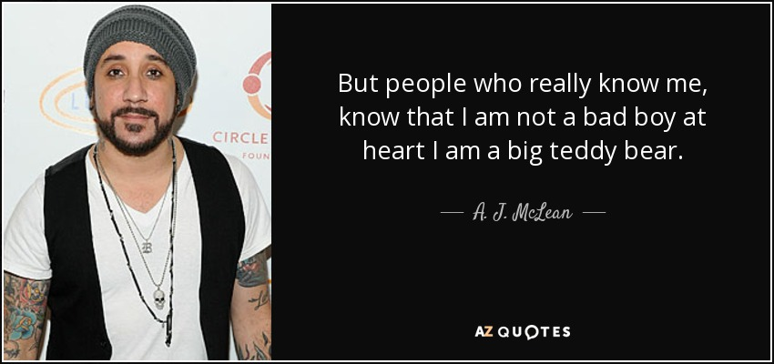 A J Mclean Quote But People Who Really Know Me Know That I Am