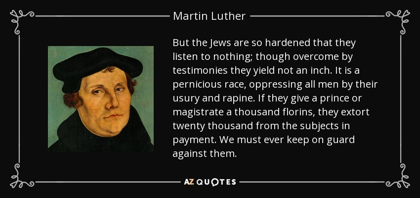martin luther hates the jews Many of israel's apologists, and even former israeli prime minister benjamin netanyahu, quote dr martin luther king jr declaring, anti-zionist is inherently anti-semitic, and ever will be.