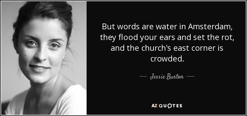 Amsterdam Quotes Unique Jessie Burton Quote But Words Are Water In Amsterdam They Flood