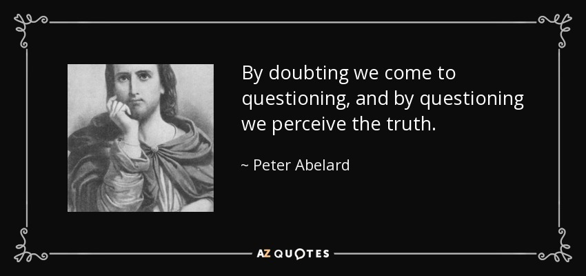 questioning inspired by peter abelard should all be permitted to marry Scholasticism is a method of critical thought which dominated  peter abelard – peter abelard was a medieval french scholastic philosopher, theologian and preeminent logician his love for, and affair with, héloïse dargenteuil have become legendary, the chambers biographical dictionary describes him as the keenest thinker and boldest.