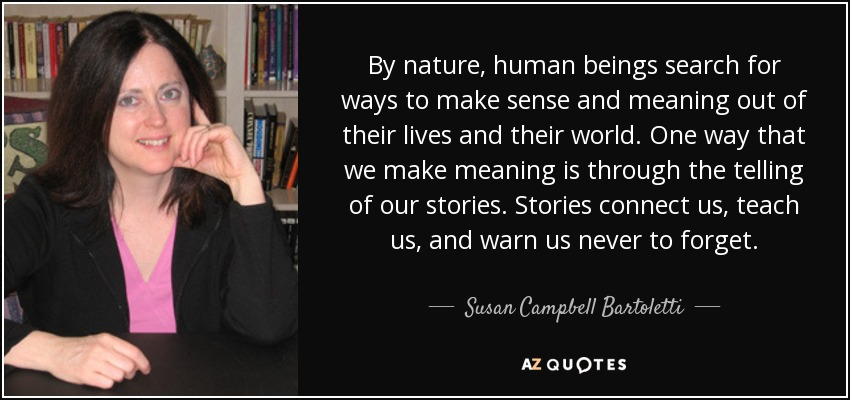 Susan Campbell Bartoletti QUOTES BY SUSAN CAMPBELL BARTOLETTI AZ Quotes