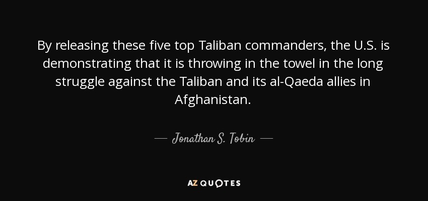 Throwing In The Towel Quotes Enchanting Jonathan Stobin Quotereleasing These Five Top Taliban