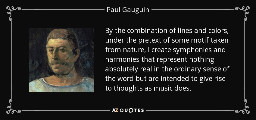 Paul Gauguin quote: By the combination of lines and colors ...