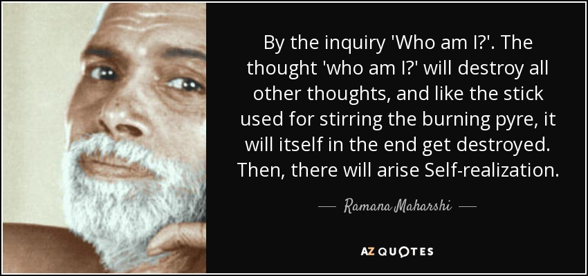 Ramana Maharshi Quote By The Inquiry Who Am I The Thought Who