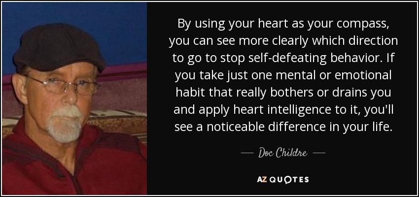 Doc Childre Quote By Using Your Heart As Your Compass You Can See