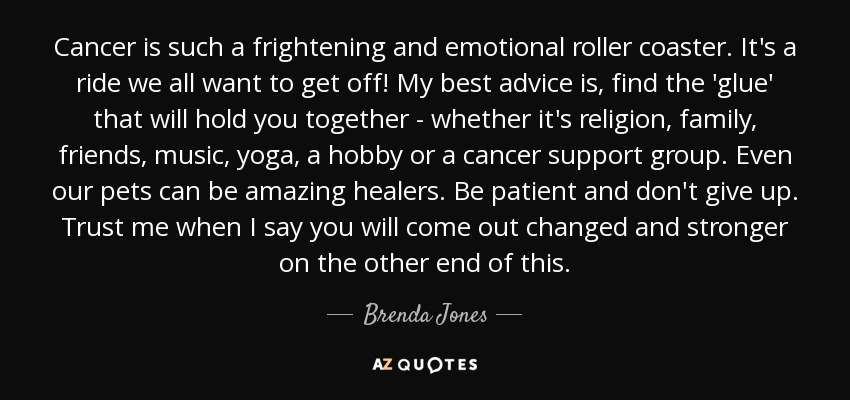 Brenda Jones Quote Cancer Is Such A Frightening And Emotional Adorable Quotes About Cancer