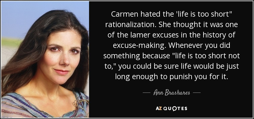 Carmen hated the 'life is too short