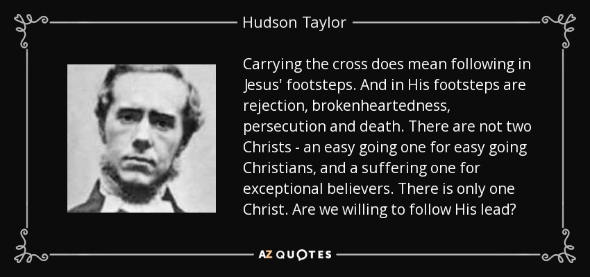 Hudson Taylor Quote: Carrying The Cross Does Mean