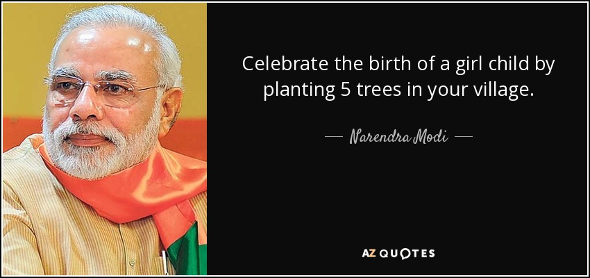 Narendra Modi Quote Celebrate The Birth Of A Girl Child By Planting
