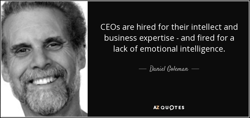 Daniel Goleman quote: CEOs are hired for their intellect and