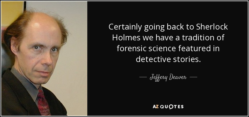 Jeffery Deaver Quote Certainly Going Back To Sherlock Holmes We Have A Tradition