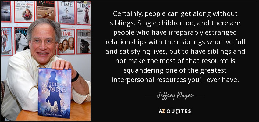 Jeffrey Kluger quote: Certainly, people can get along ...
