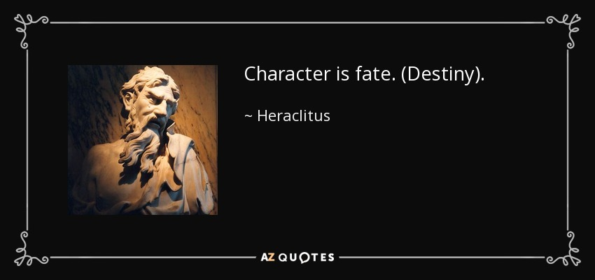 Heraclitus Quote Character Is Fate Destiny