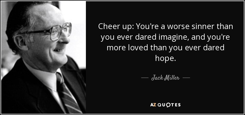 TOP 8 QUOTES BY JACK MILLER