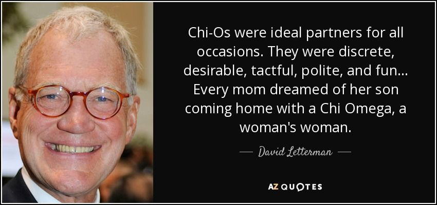 David Letterman quote: Chi-Os were ideal partners for all ...