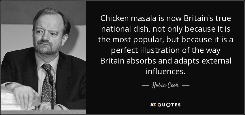 Robin Cook Quote Chicken Masala Is Now Britains True National Dish